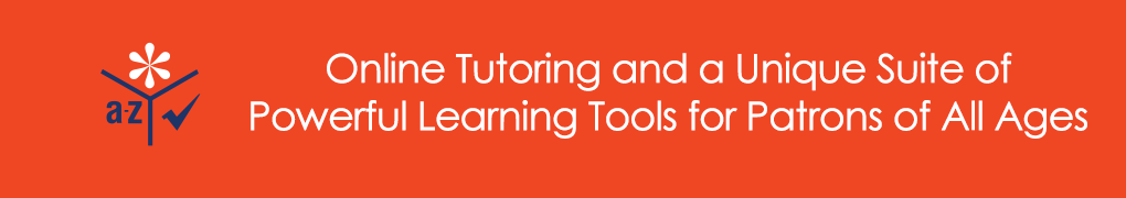 Online tutoring and a unique suite of powerful learning tools for patrons of all ages.
