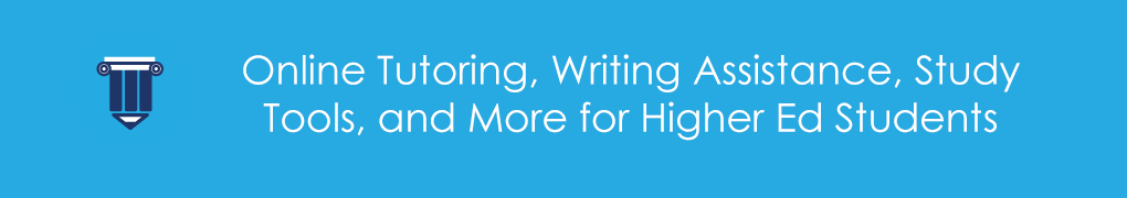 Online Tutoring, Writing Assistance, Study Tools, and More for Higher Ed Students